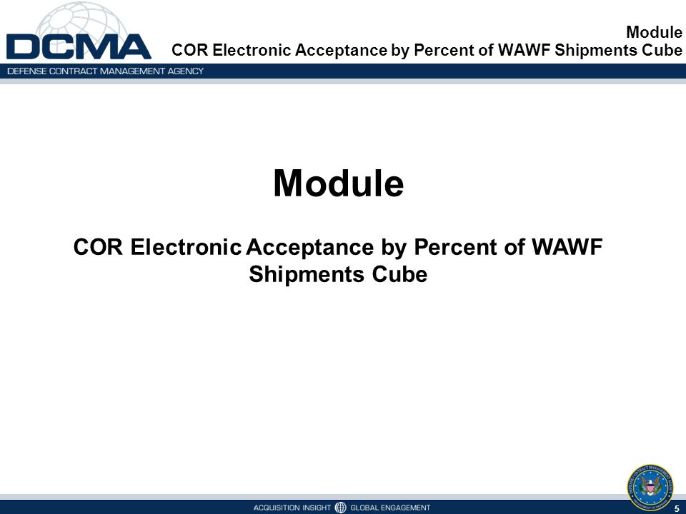 Module COR Electronic Acceptance by Percent of WAWF Shipments Cube 5