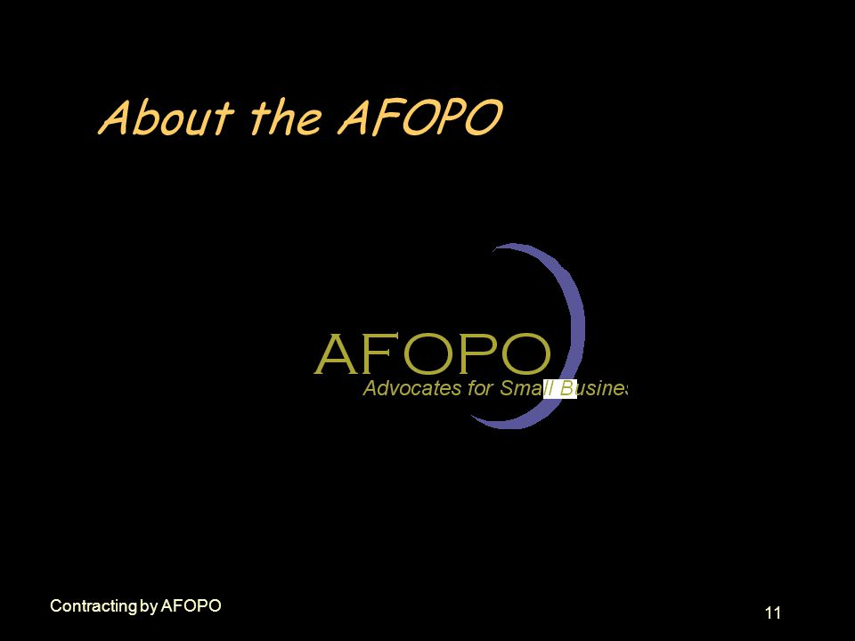 11 Contracting by AFOPO About the AFOPO