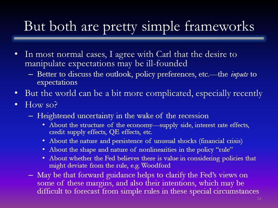 But both are pretty simple frameworks In most normal cases, I agree with Carl that the desire to manipulate expectations may be ill-founded – Better t