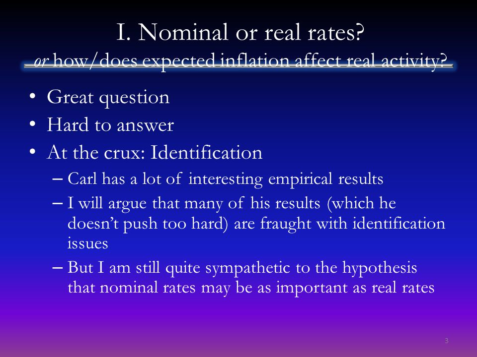 I. Nominal or real rates. or how/does expected inflation affect real activity.