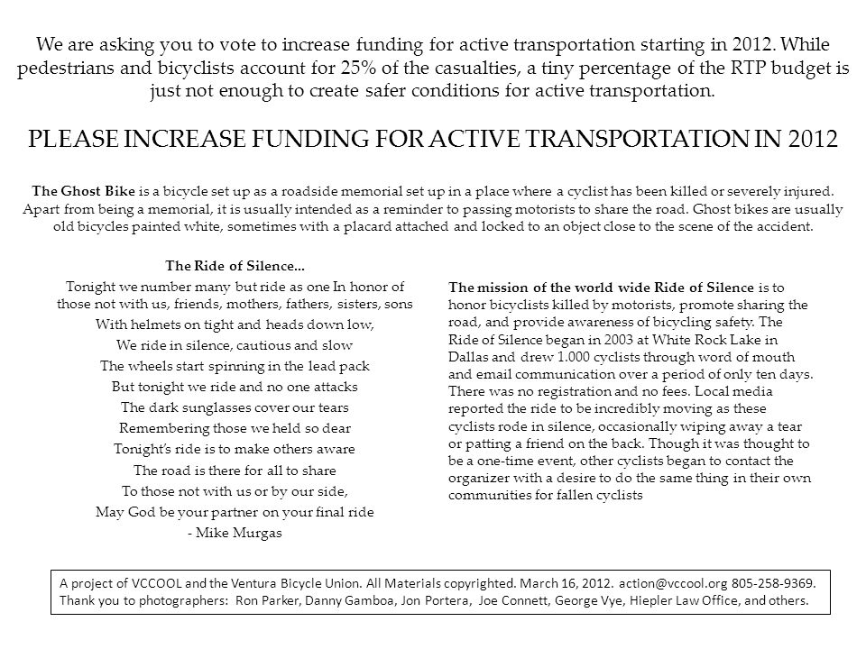 We are asking you to vote to increase funding for active transportation starting in 2012.