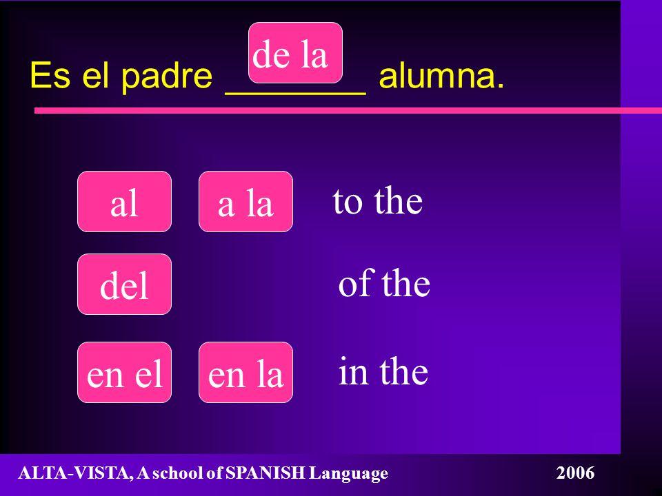 Es el padre _______ alumna.