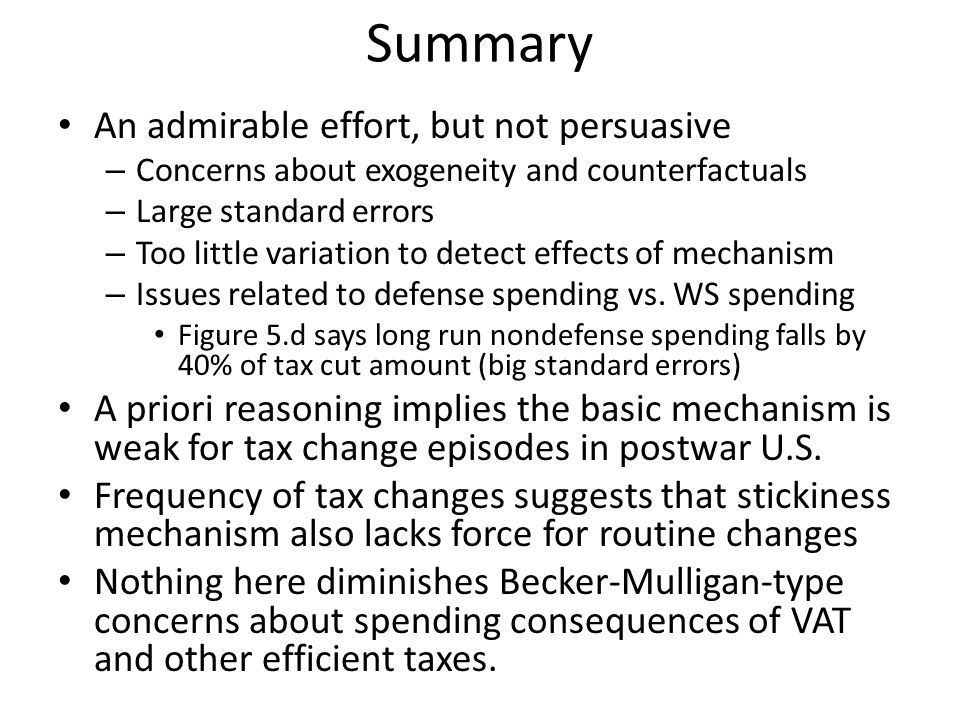 Summary An admirable effort, but not persuasive – Concerns about exogeneity and counterfactuals – Large standard errors – Too little variation to detect effects of mechanism – Issues related to defense spending vs.