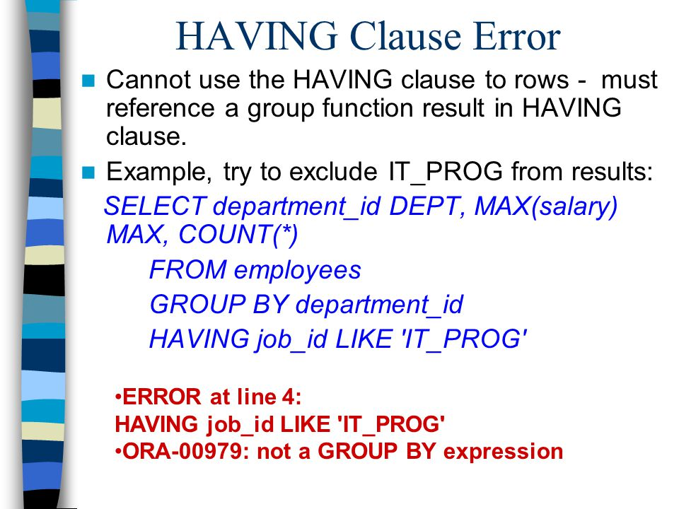 HAVING Clause Error Cannot use the HAVING clause to rows - must reference a group function result in HAVING clause.