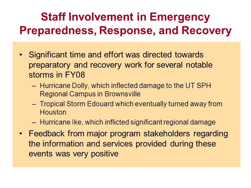 Staff Involvement in Emergency Preparedness, Response, and Recovery Significant time and effort was directed towards preparatory and recovery work for