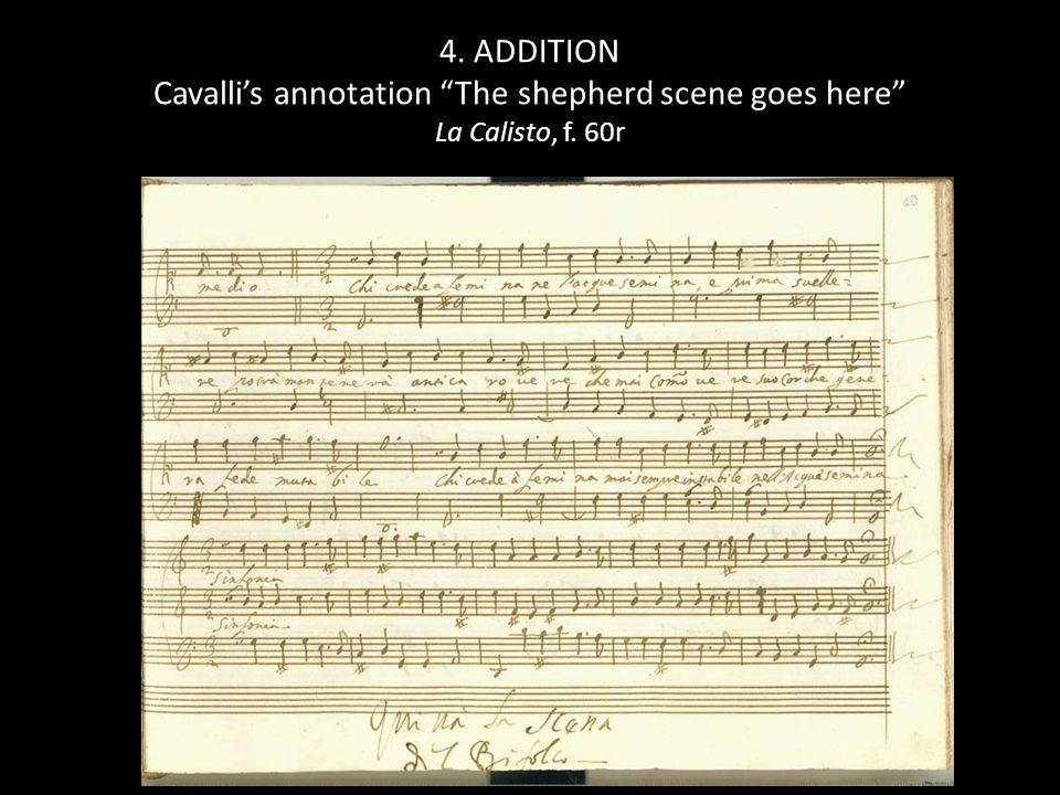 4. ADDITION Cavalli's annotation The shepherd scene goes here La Calisto, f. 60r