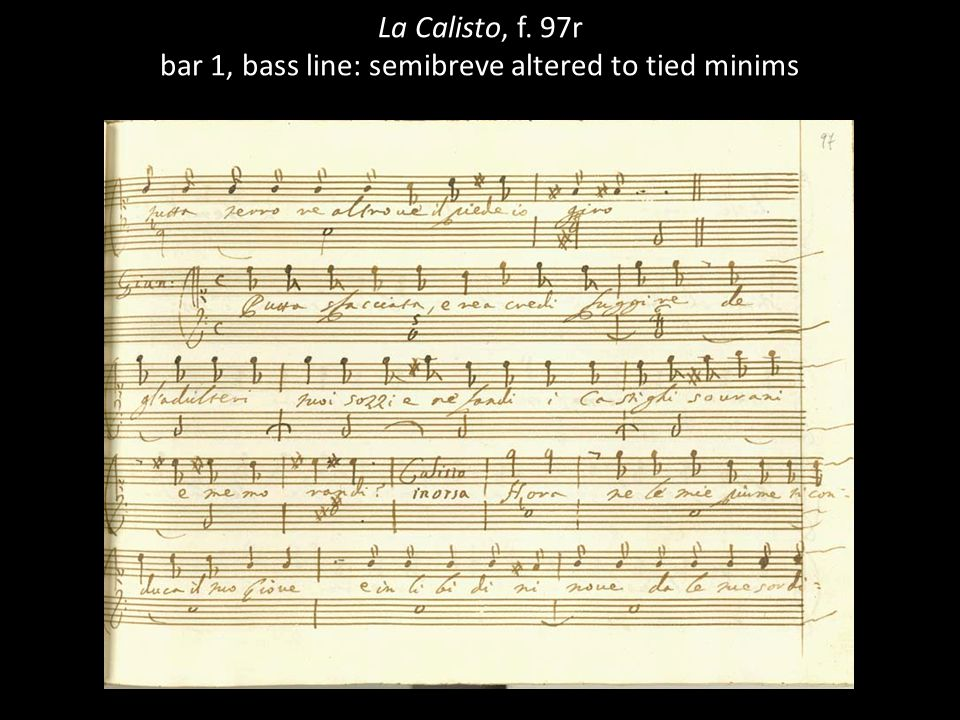 La Calisto, f. 97r bar 1, bass line: semibreve altered to tied minims