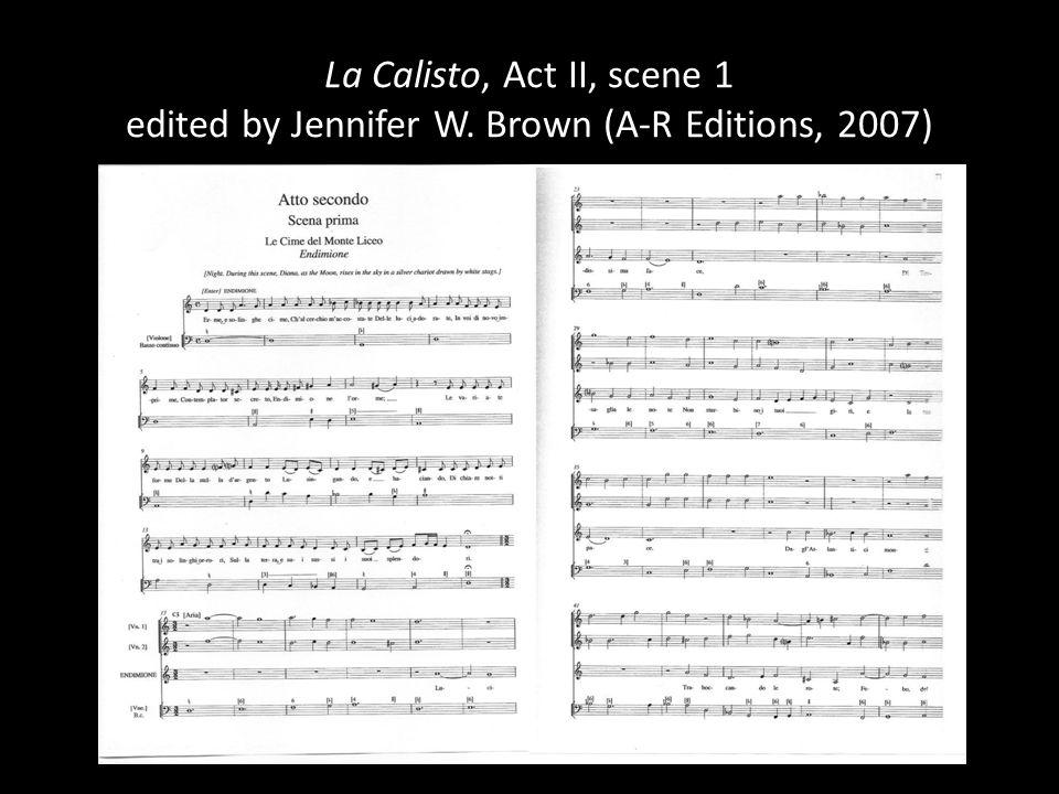 La Calisto, Act II, scene 1 edited by Jennifer W. Brown (A-R Editions, 2007)