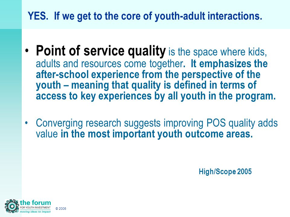 © 2006 YES.If we get to the core of youth-adult interactions.
