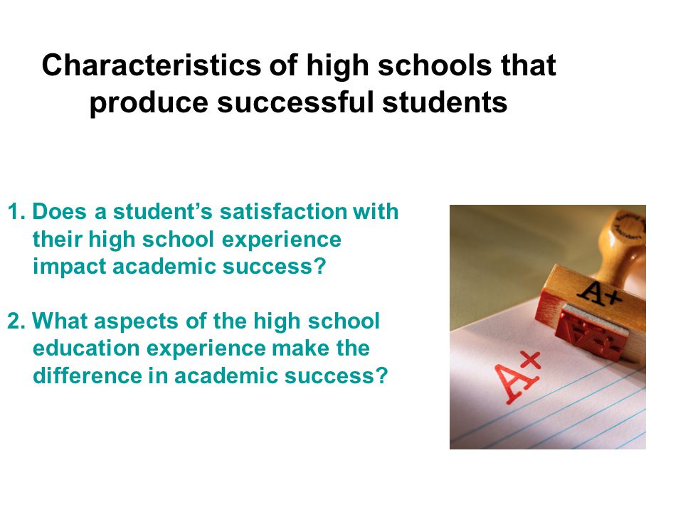 Characteristics of high schools that produce successful students 1.