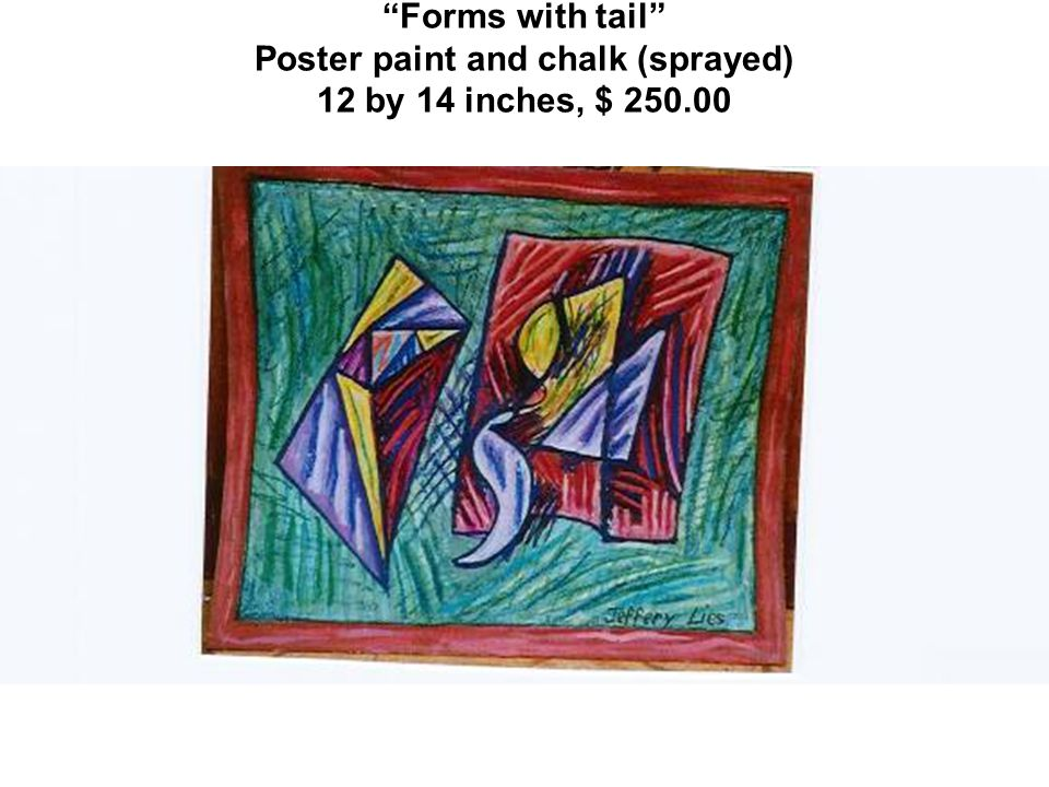 Forms with tail Poster paint and chalk (sprayed) 12 by 14 inches, $ 250.00