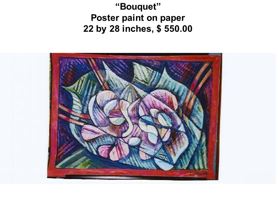 Bouquet Poster paint on paper 22 by 28 inches, $ 550.00