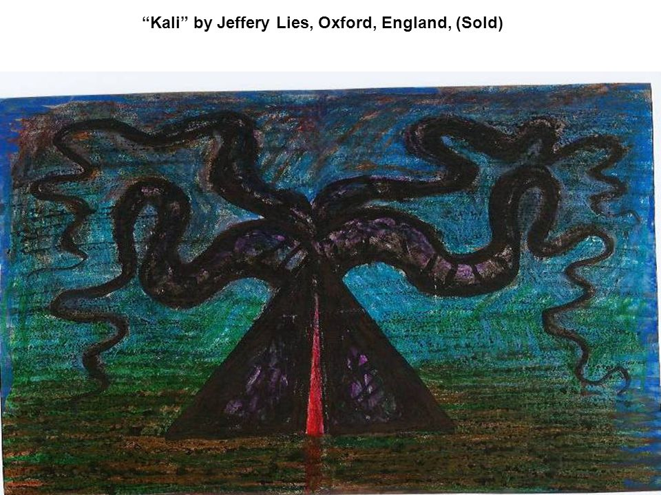 Kali by Jeffery Lies, Oxford, England, (Sold)