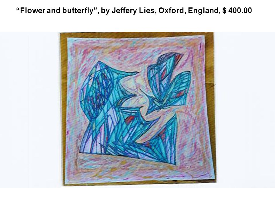 Flower and butterfly , by Jeffery Lies, Oxford, England, $ 400.00