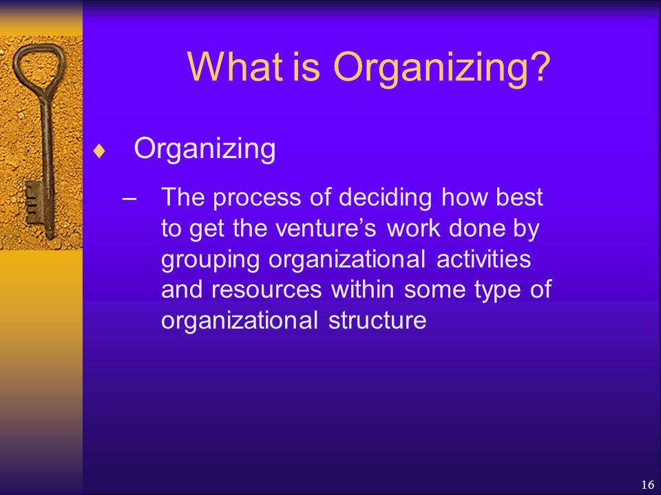 16 What is Organizing.