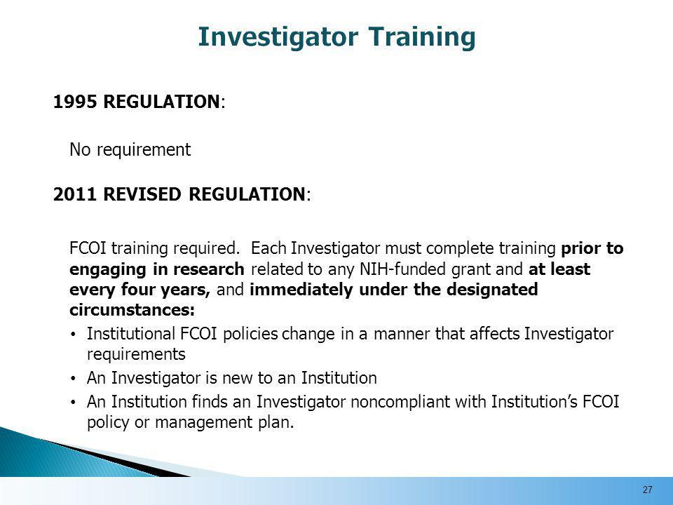 1995 REGULATION: No requirement 2011 REVISED REGULATION: FCOI training required.