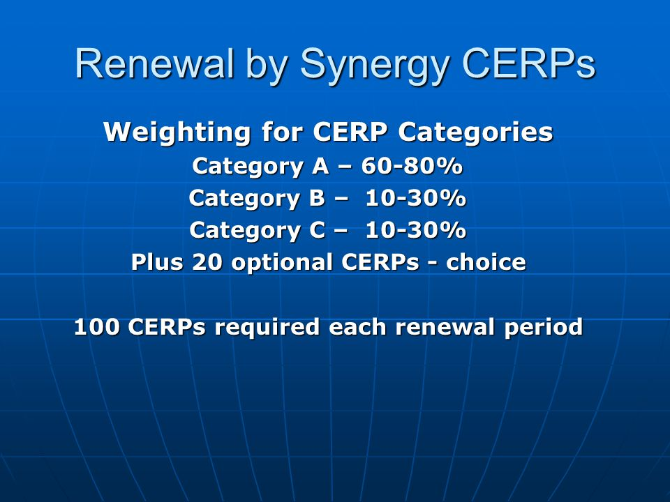 Renewal by Synergy CERPs The CERP categories (A, B and C) are based on groupings of the 8 nurse characteristics of the Synergy Model