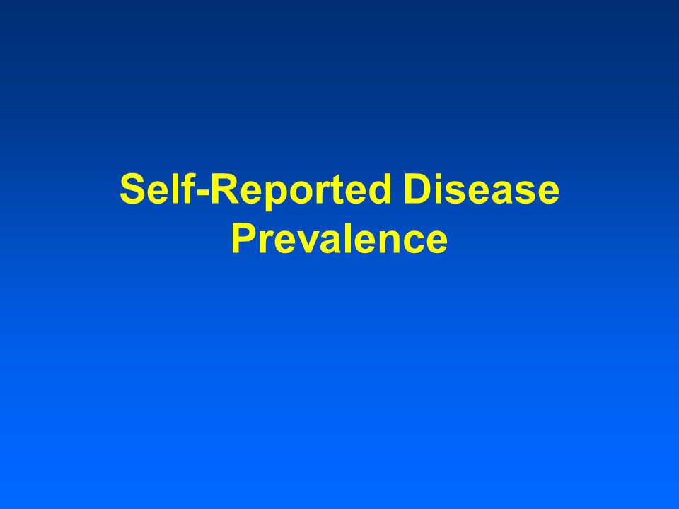 Self-Reported Disease Prevalence