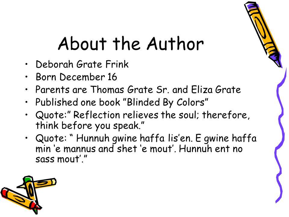 About the Author Deborah Grate Frink Born December 16 Parents are Thomas Grate Sr.