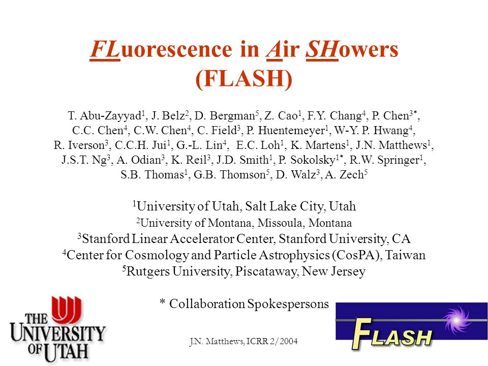 J.N. Matthews, ICRR 2/2004 FLuorescence in Air SHowers (FLASH) T.