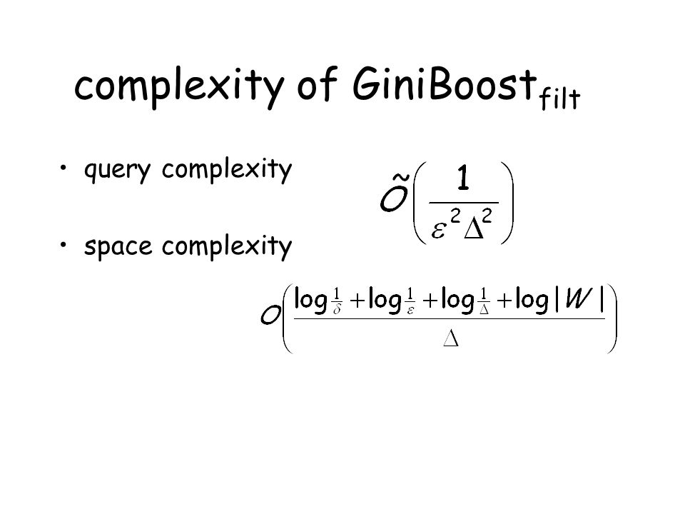 complexity of GiniBoost filt query complexity space complexity