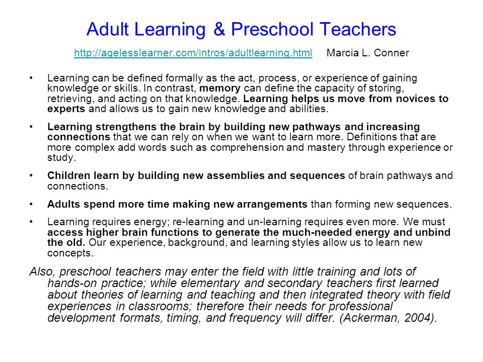 Adult Learning & Preschool Teachers http://agelesslearner.com/intros/adultlearning.html Marcia L. Conner http://agelesslearner.com/intros/adultlearnin