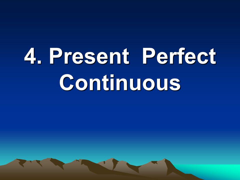 3. Present Perfect