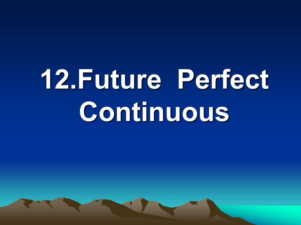 11.Future Perfect