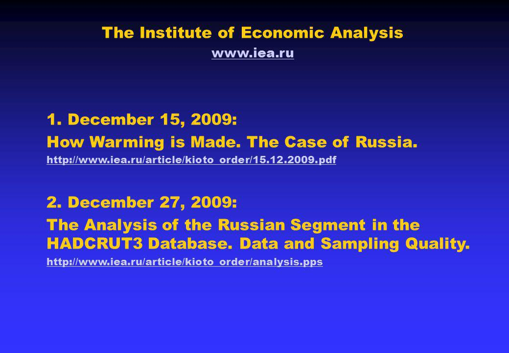 The Institute of Economic Analysis www.iea.ru 1. December 15, 2009: How Warming is Made. The Case of Russia. http://www.iea.ru/article/kioto_order/15.