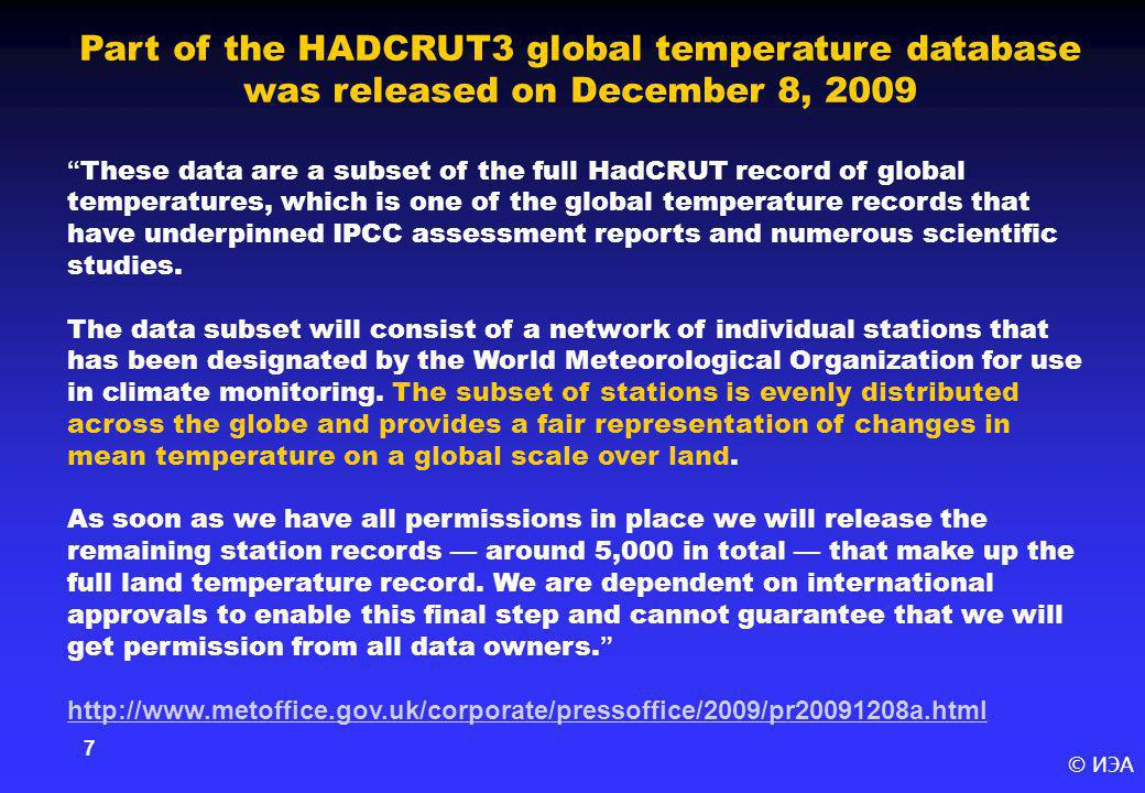 "© ИЭА 7 Part of the HADCRUT3 global temperature database was released on December 8, 2009 ""These data are a subset of the full HadCRUT record of globa"