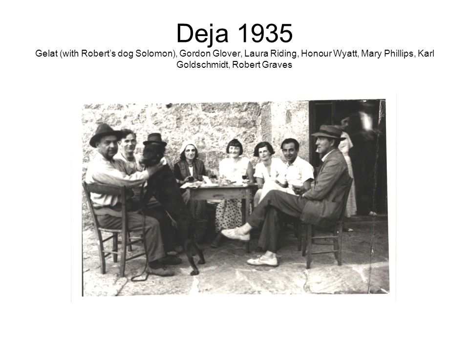 Deja 1935 Gelat (with Robert's dog Solomon), Gordon Glover, Laura Riding, Honour Wyatt, Mary Phillips, Karl Goldschmidt, Robert Graves