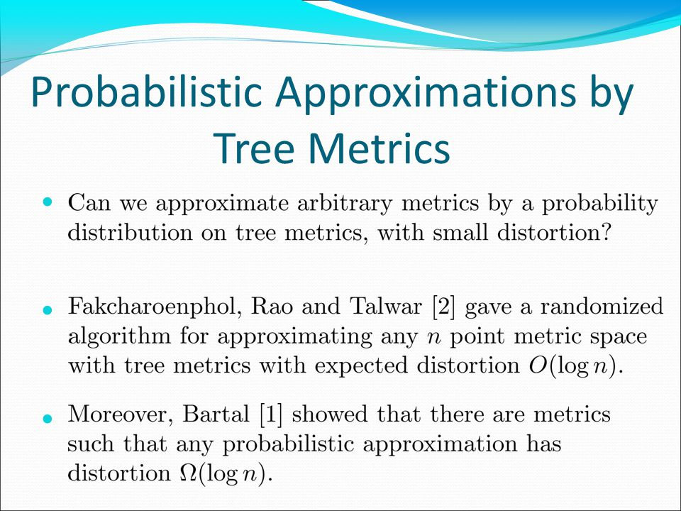Probabilistic Approximations by Tree Metrics
