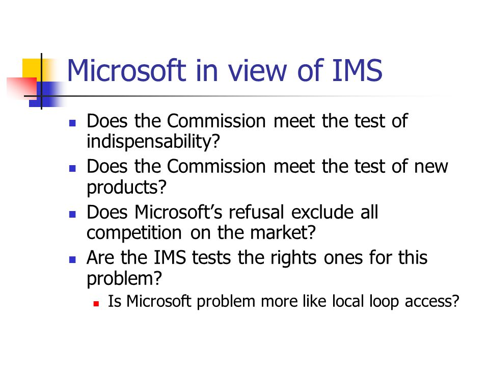 Microsoft in view of IMS Does the Commission meet the test of indispensability.