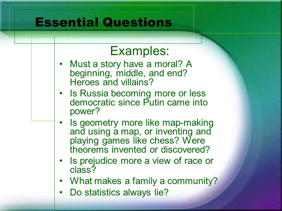 Essential Questions Examples: Must a story have a moral.