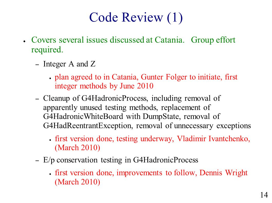 Code Review (1) ● Covers several issues discussed at Catania.