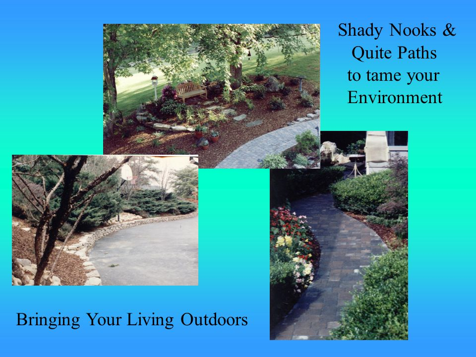 Shady Nooks & Quite Paths to tame your Environment Bringing Your Living Outdoors