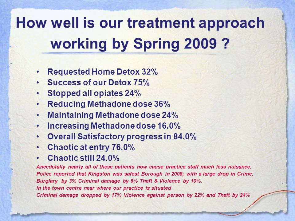 How well is our treatment approach working by Spring 2009 .