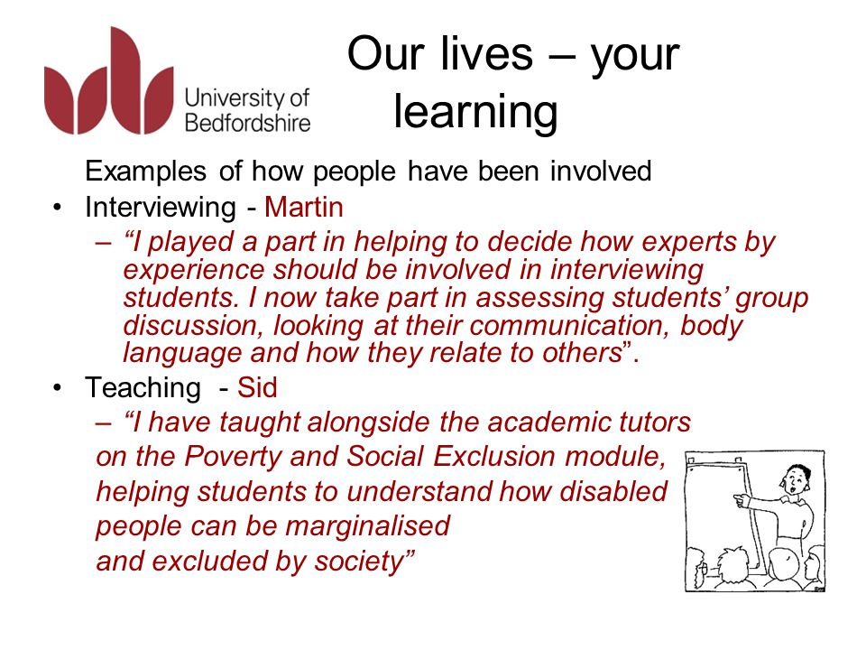 Our lives – your learning Preparation for placement –Martin – I am part of a group which assesses students' role plays of practice situations, looking at how well they understand things like confidentiality and the role of a social worker .