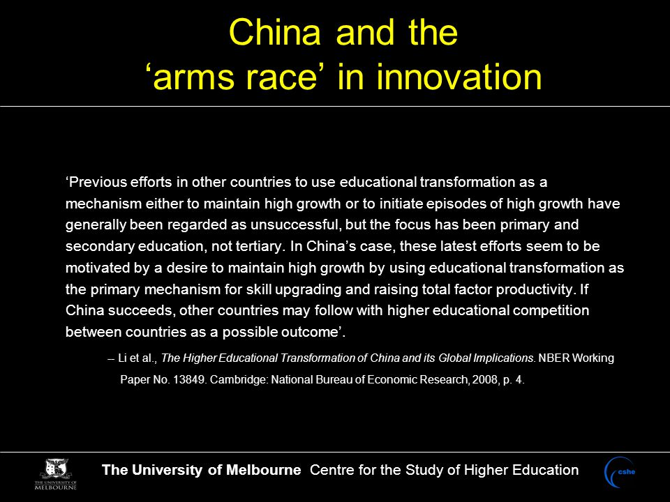 The University of Melbourne Centre for the Study of Higher Education Higher education and research in China, and some other East Asian countries, are becoming more and more important on the global scale
