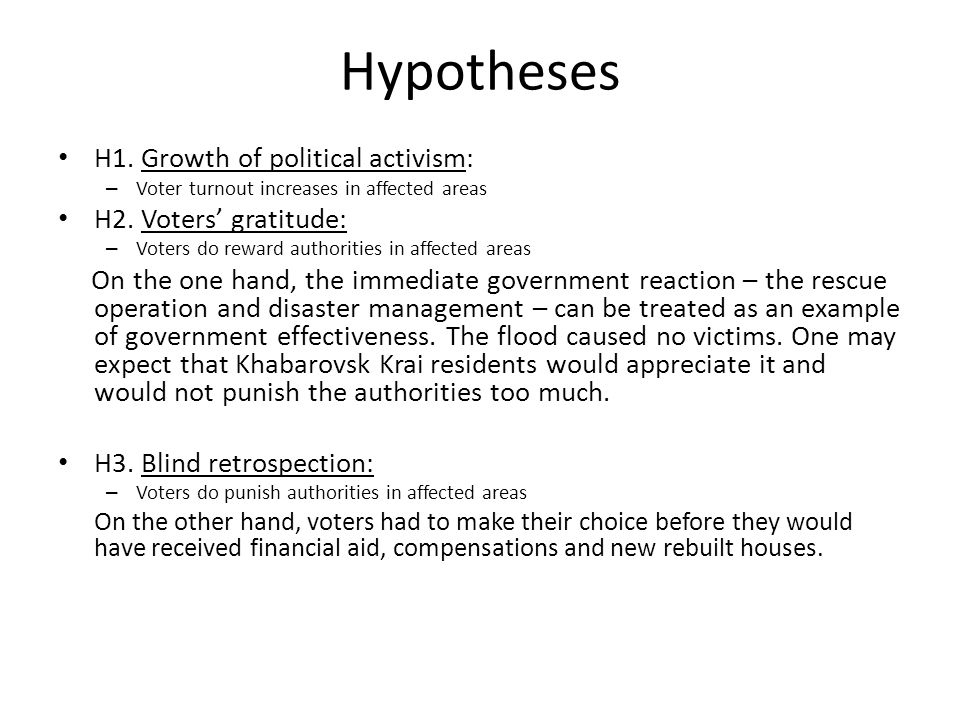 Hypotheses H1. Growth of political activism: – Voter turnout increases in affected areas H2.