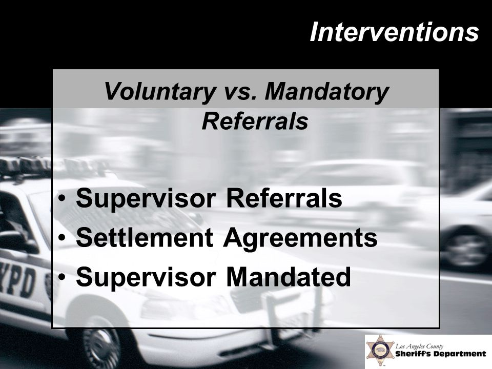 Interventions Voluntary vs. Mandatory Referrals Supervisor Referrals Settlement Agreements Supervisor Mandated