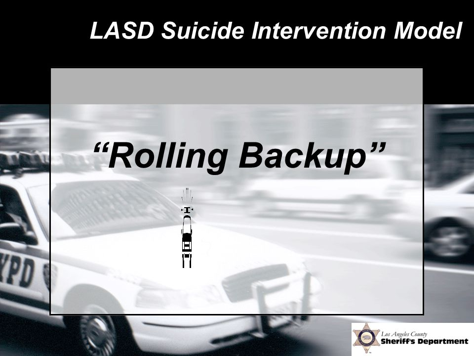"LASD Suicide Intervention Model ""Rolling Backup"""