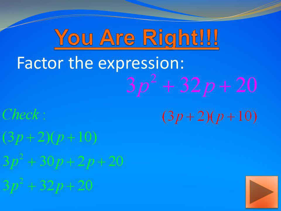 Factor the expression completely: What is the expression in factored form?