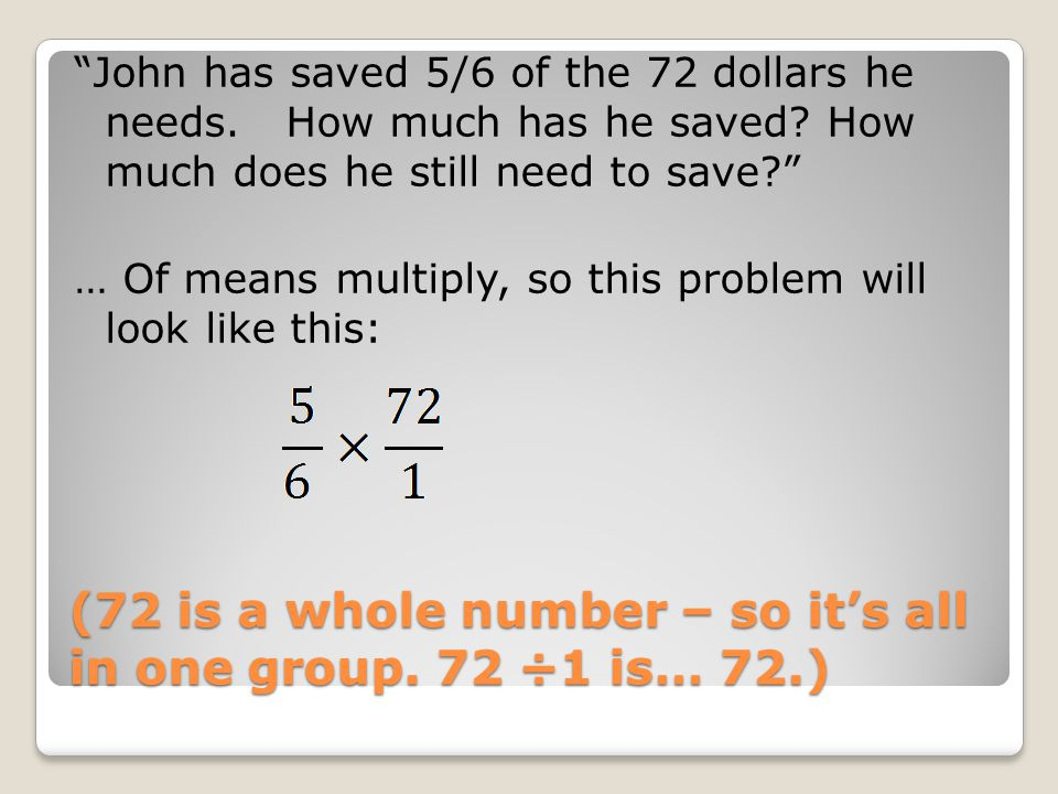 Divide 72 by 6… then multiply by 5. 60