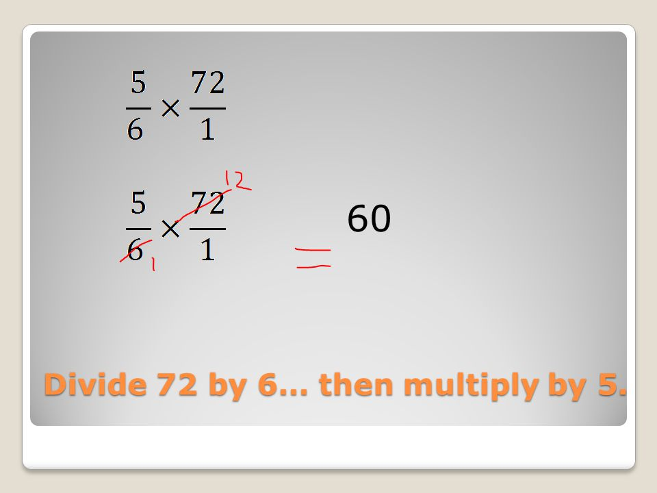 Now to mix 'em up… watch that language ½ of 50 ___ 50 ÷ ½ = ___ 1/3 of 18 = ____ 18 ÷ 1/3 = ____