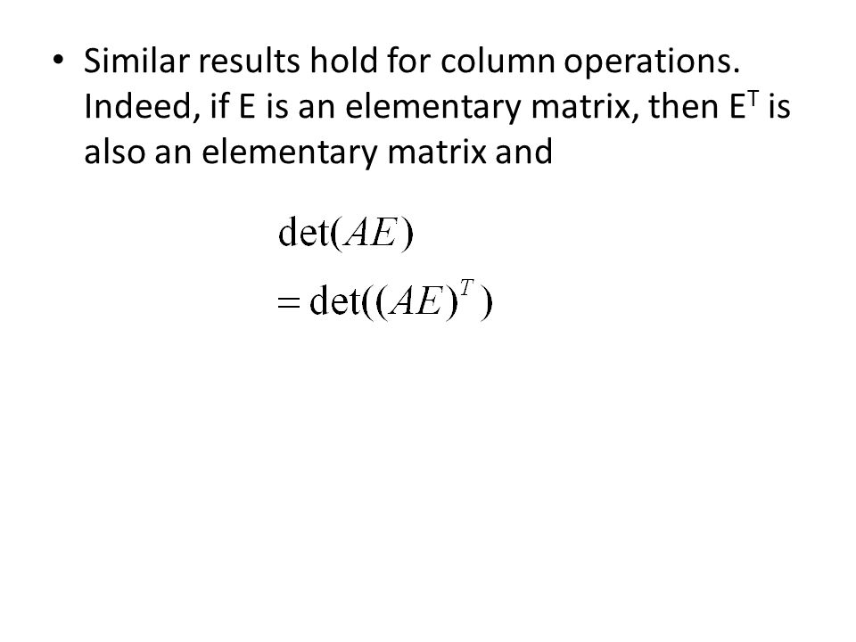 Similar results hold for column operations.
