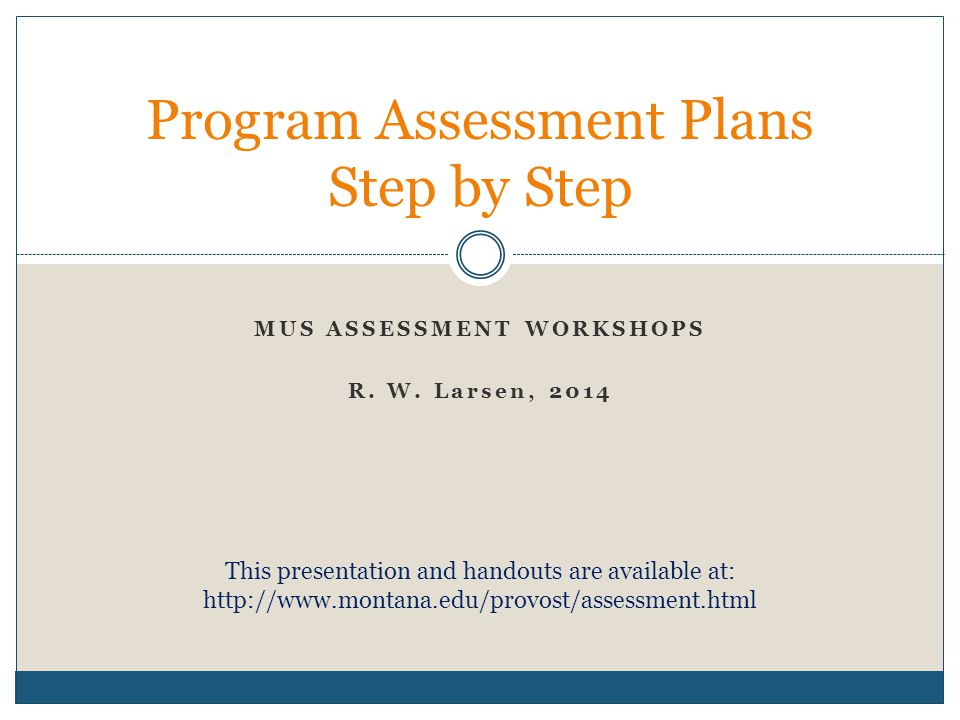 MUS ASSESSMENT WORKSHOPS R. W.