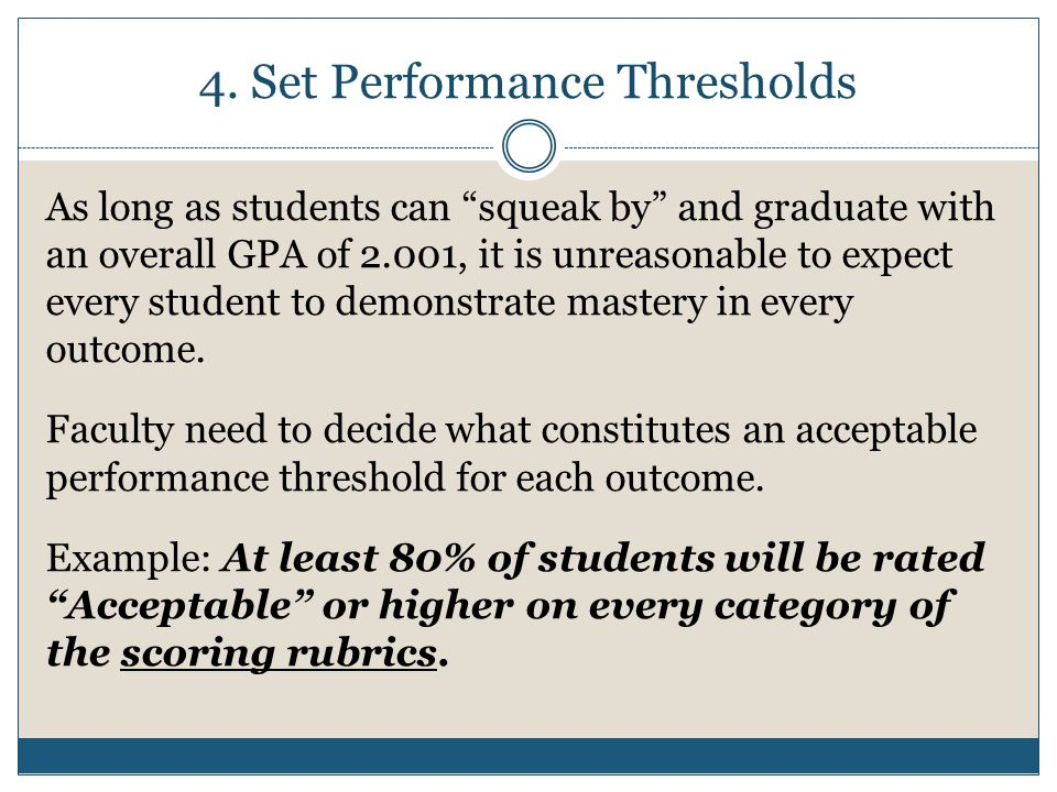 """4. Set Performance Thresholds As long as students can """"squeak by"""" and graduate with an overall GPA of 2.001, it is unreasonable to expect every studen"""