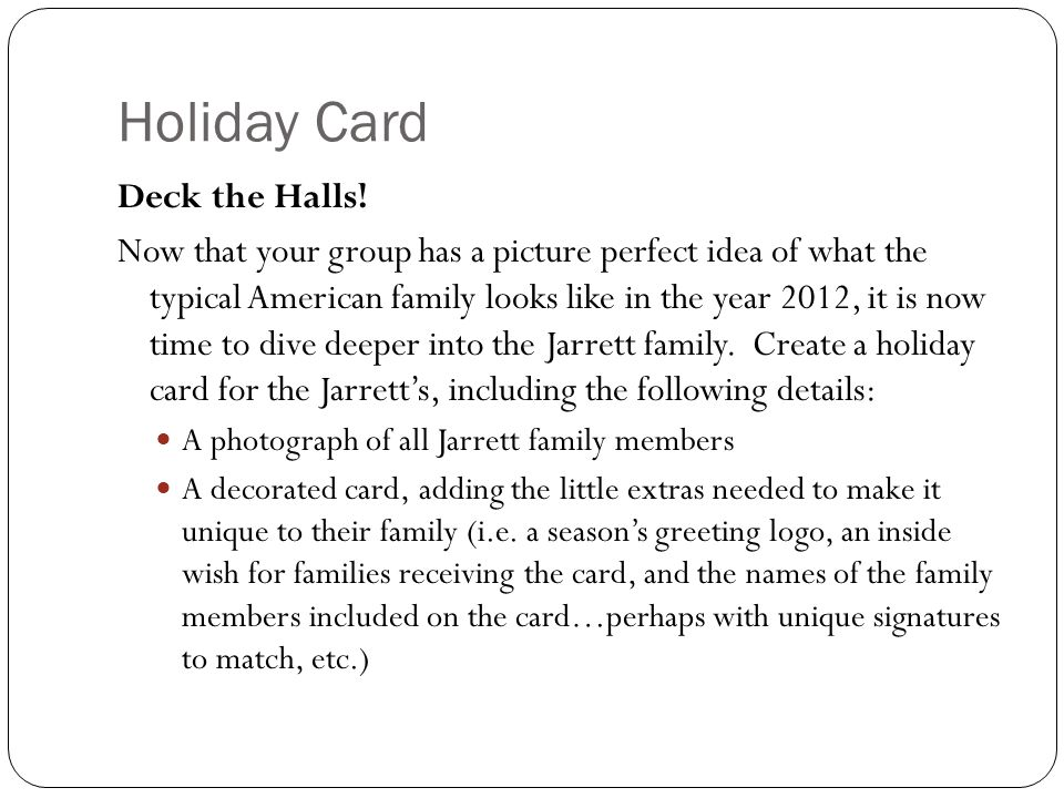 Holiday Card Deck the Halls! Now that your group has a picture perfect idea of what the typical American family looks like in the year 2012, it is now
