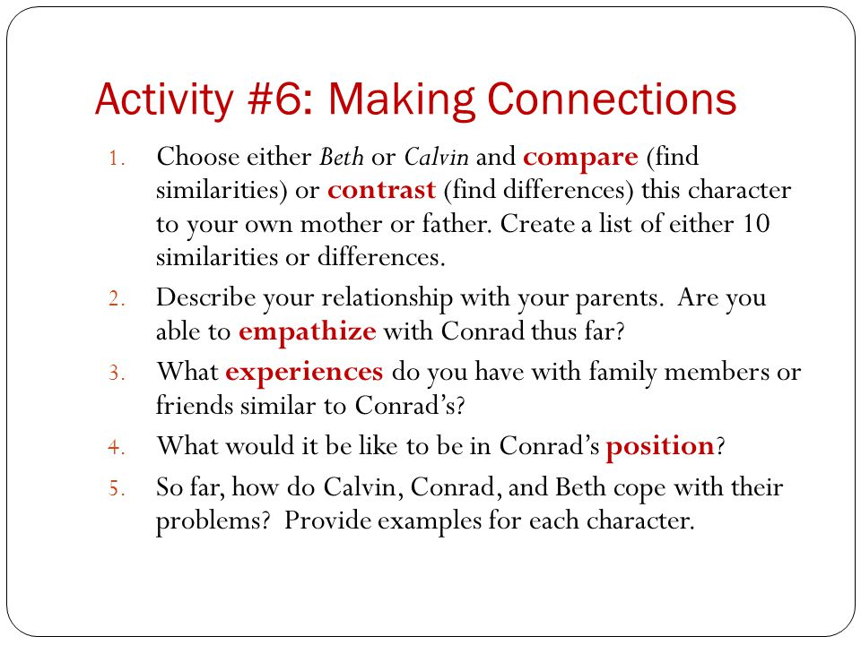 Activity #6: Making Connections 1. Choose either Beth or Calvin and compare (find similarities) or contrast (find differences) this character to your